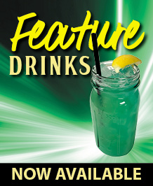 Featured Drinks!!